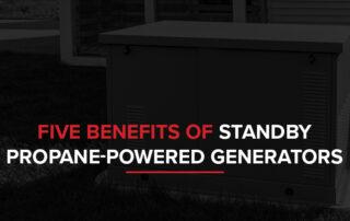 01-Five-Benefits-of-Standby-Propane-Powered-Generators